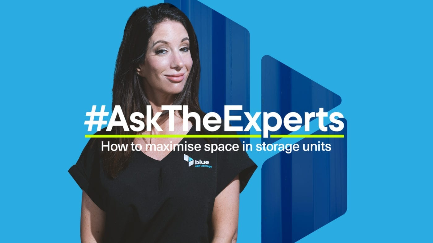 How to maximise space in storage units - ask the blue self storage experts